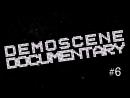 Demoscene Documentary 6 2000 е эра без ограничений RUS sub
