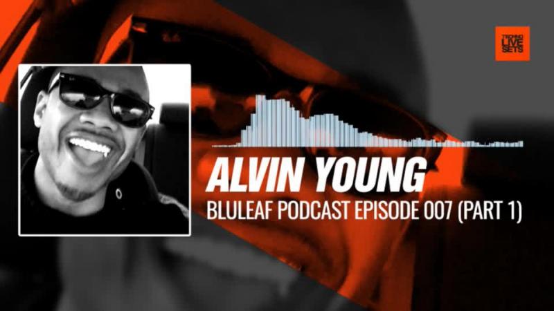 Alvin Young - Bluleaf Podcast Episode 007 (Part 1) 17-08-2017