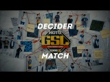 2017 GSL S2 Ro16 Group A Decider Match