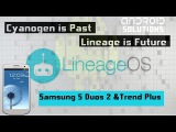 Lineage OS 14.1 Samsung S Duos 2 and Trend Plus