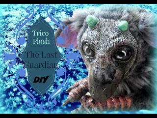 The Last Guardian Trico Plush DIY