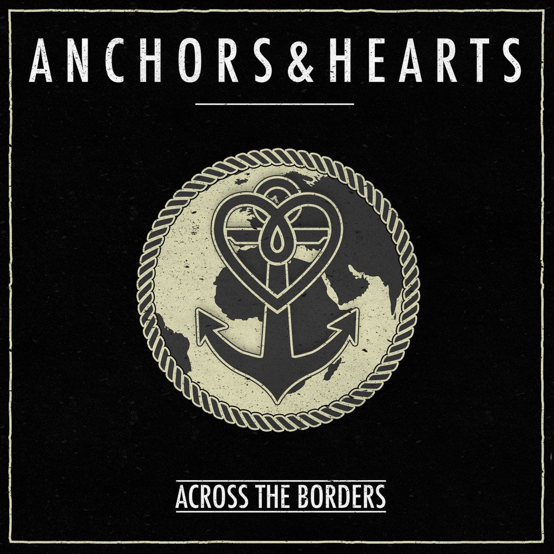 Anchors & Hearts - Across the Borders (2017)