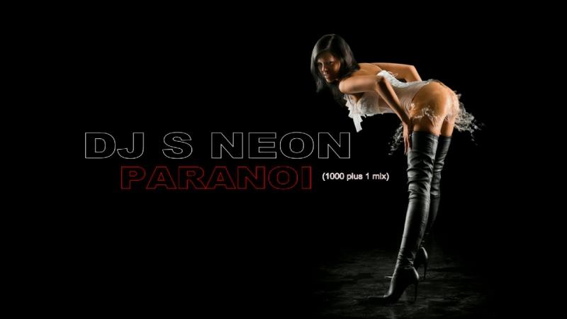 DJ S NEON - PARANOI (1000 plus 1 mix)