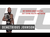 Demetrious Johnson not worried about GOAT talk, just staying healthy and fighting