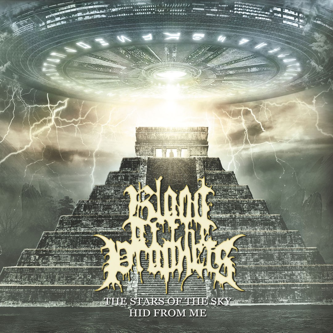 Blood Of The Prophets - The Stars of the Sky Hid from Me (2017)