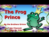 The Frog Prince by by the Brothers Grimm. Fairy Tales for Kids