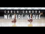 WE WERE in LOVE by CARLA.SANDRA