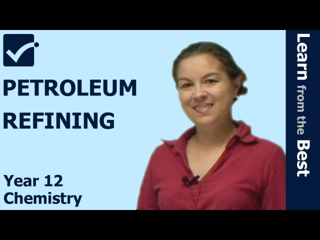 √ Petroleum Refining - Crude Oil - Production of Materials - Petrochemical - HSC Chemistry