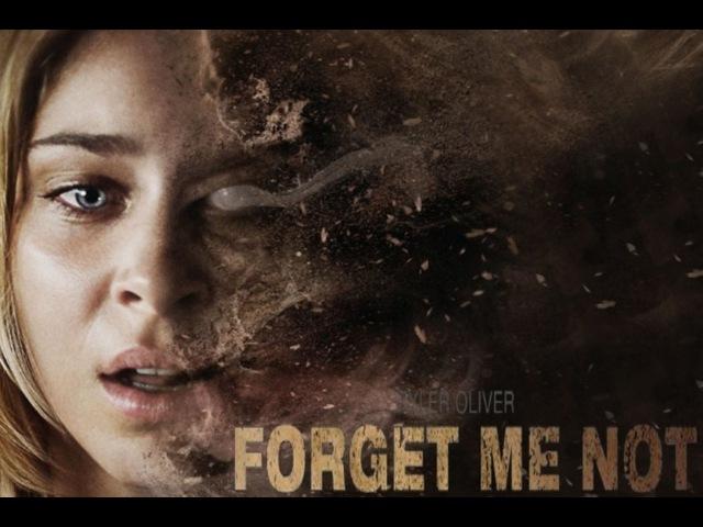 Не забывай меня (Незабудка)/ Forget Me Not (2009)