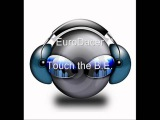 EuroDacer - Touch the B.E. (HQ)
