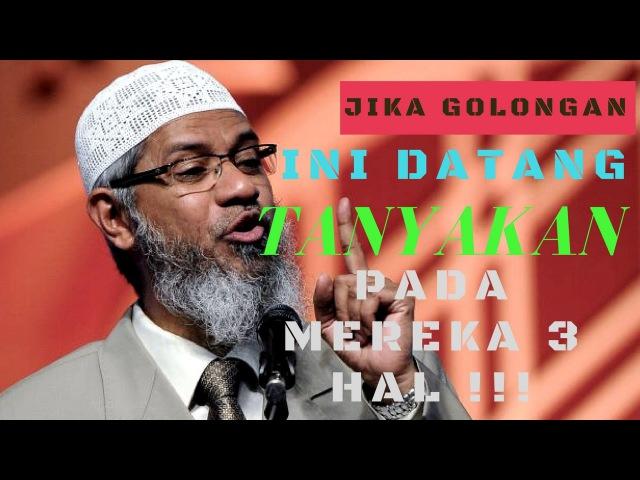 Dr Zakir Naik Jika kamu Bertemu Golongan ini tanyakan pada mereka 3 hal Sub Indo Eng YouTube