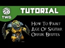 Games Workshop Tutorial How To Paint Age of Sigmar Orruk Brutes