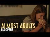 Almost Adults Movie BLOOPERS REEL 3