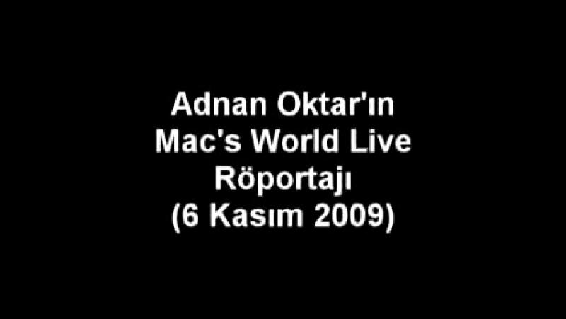 SN. ADNAN OKTAR'IN MAC'S WORLD LIVE RÖPORTAJI (2009.11.06)