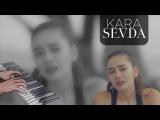 Kara Sevda- Ana tema dizi muzigi Piano Cover  мелодия из сериала
