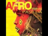 Afro Medusa- Pasilda - YouTube