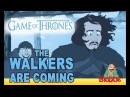 THE WALKERS ARE COMING: Game of Thrones