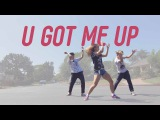 U Got Me Up - Cajmere Ray Basa Choreography