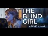BINGE - The Blind Girl - A Prequel