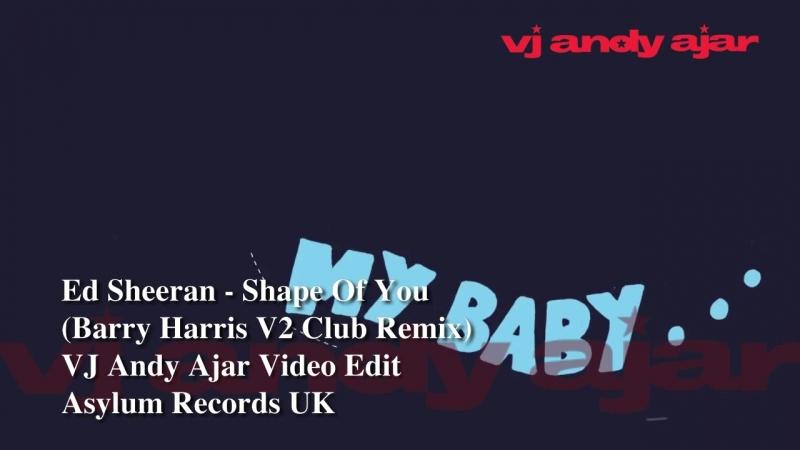 Ed Sheeran - Shape Of You (Barry Harris V2 Club Mix)