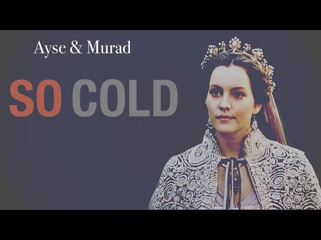 ■ Ayşe Murad — So cold [kösem]