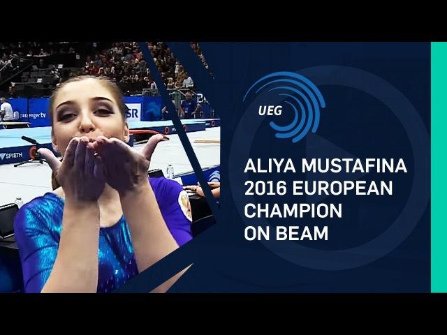 Aliya MUSTAFINA (RUS) – 2016 European Champion on Beam