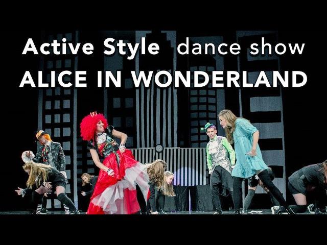 Шоу АЛИСА В СТРАНЕ ЧУДЕС - Active Style Show - ALICE IN WONDERLAND