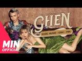 GHEN - OFFICIAL MV FULL  KH