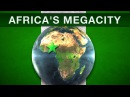 Africas Mega-City Future MEGAPROJECTS