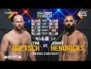 UFC Fight Night 112 Тим Ботч vs Джонни Хендрикс обзор боя