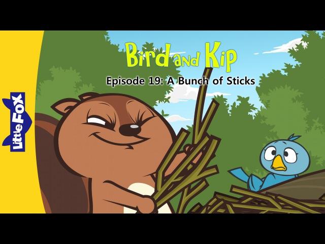 Bird and Kip 19: A Bunch of Sticks | Level 2 | By Little Fox