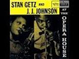 Stan Getz &amp J.J.  Johnson -  At The Opera House  - 01  - Billie's Bounce