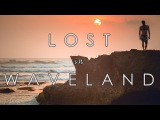 Lost In Waveland