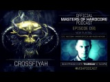 Official Masters of Hardcore podcast 091 by Crossfiyah