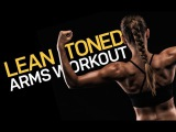 Lean Toned Arms Workout (BURN FAT  BURN OUT THE ARMS!!)