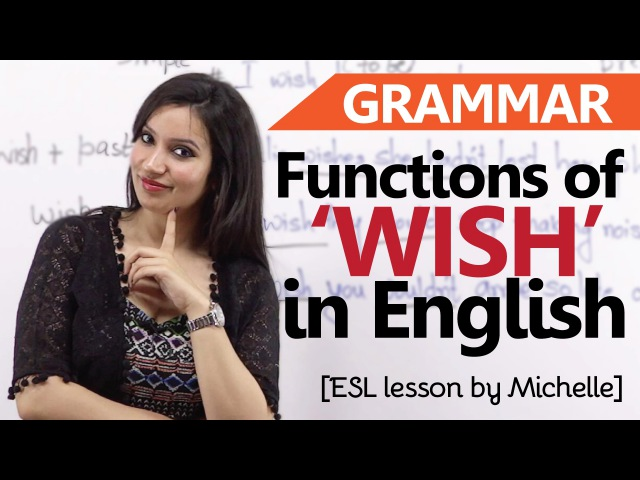 Functions of 'Wish' - English Grammar Lesson - Learn usage and meaning for IELTS TOEFL exam
