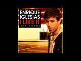 Enrique Iglesias ft Pitbull - I Like It (Cahill Remix Edit)