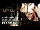 Muhteşem Yüzyıl: Kösem   Yeni Sezon - 27.Bölüm (57.Bölüm)   Fragman 1