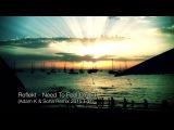Reflekt - Need To Feel Loved (Adam K &amp Soha Remix 2015 Edit) OFFICIAL