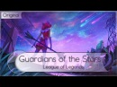 Guardians of the Stars「League of Legends Fansong」