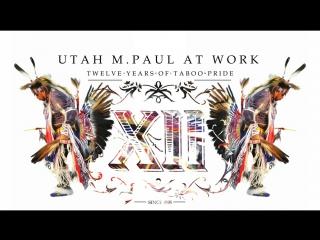 Utah M Paul At Work - Twelve Years Of Taboo Records Pride