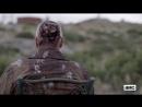 Бойтесь ходячих мертвецов Fear the Walking Dead 3 сезон Русский трейлер второй половины сезона 2017 1080p