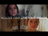 Rogue One vs. The Force Awakens The Fault in Our Star Wars