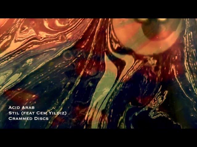 Acid Arab - Stil (feat Cem Yildiz) [Crammed Discs]