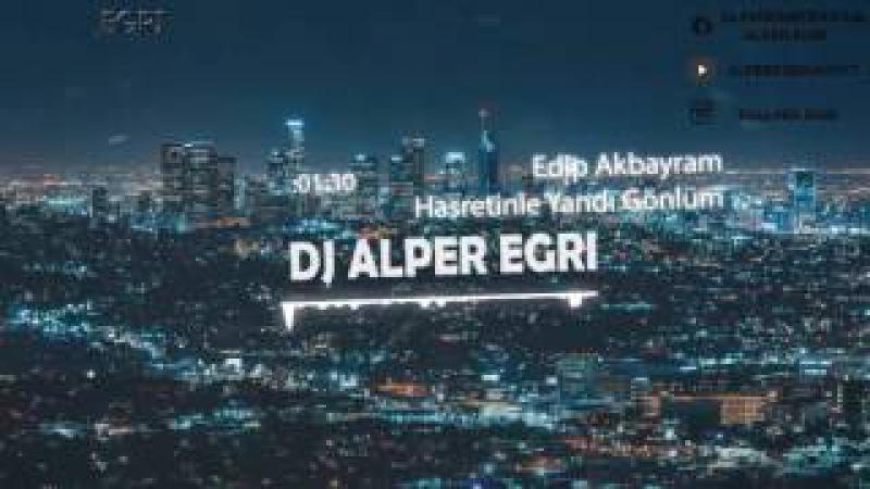 Edip Akbayram - Hasretinle Yandı Gönlüm (Alper Eğri Trap Remix)