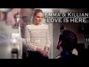 Emma Killian || LOVE IS HERE [6x13]