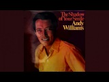Andy Williams - The Sadow Of Your Smile - Full Album