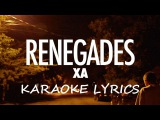 X AMBASSADORS - RENEGADES KARAOKE VERSION LYRICS