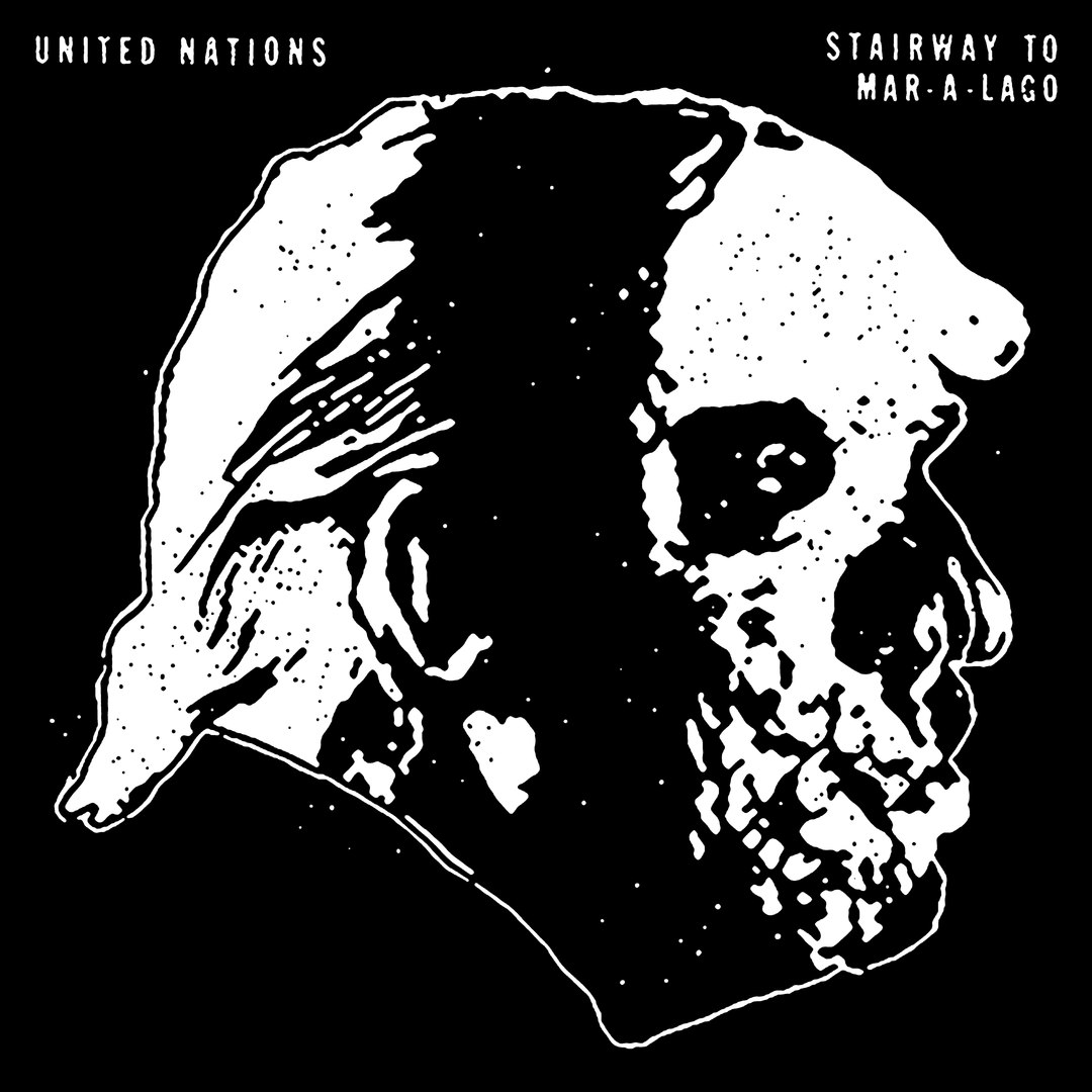 United Nations - Stairway To Mar-a-Lago [single] (2017)