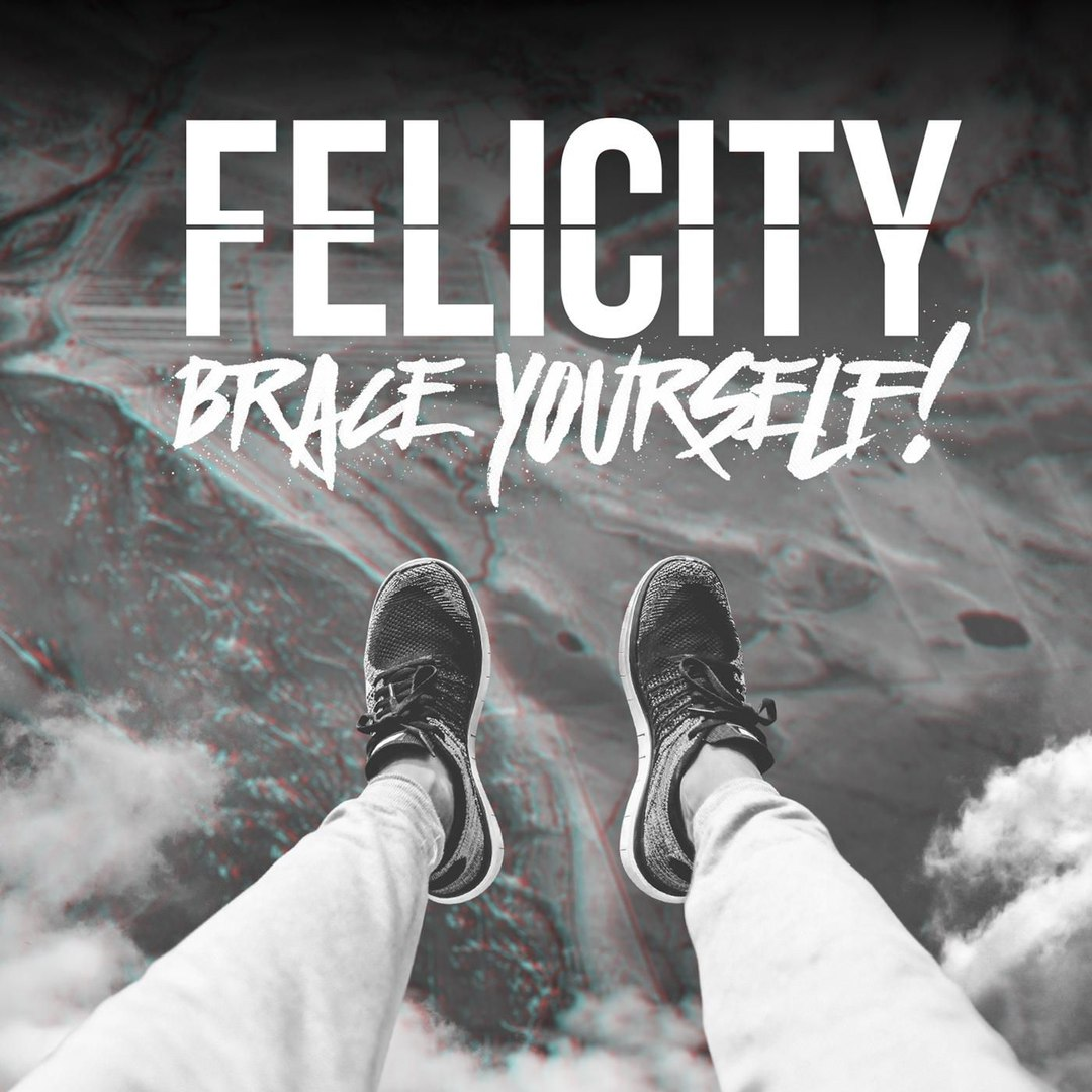 Felicity - Brace Yourself! [EP] (2016)